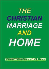 The Christian Marriage and Home