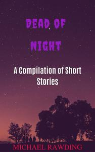 Dead of Night: A Compilation of Short Stories