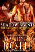 The Dragon Shifter's Duty:Paranormal Security and Intelligence Ops Shadow Agents Part of the Immortal Ops World