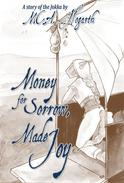 Money for Sorrow, Made Joy
