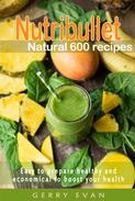 Nutribullet Natural 600 Recipes