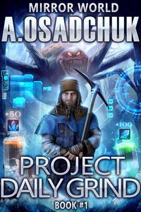Project Daily Grind: Mirror World Book #1. LitRPG series