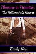 Pleasure in Paradise: The Billionaire's Resort