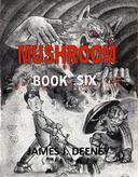 Mushroom (Book Six)