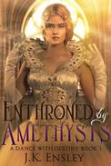 Enthroned by Amethysts