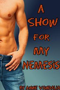 A Show for My Nemesis (Gay Superhero Gay Supervillain Erotic Short)