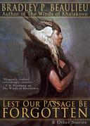 Lest Our Passage Be Forgotten & Other Stories