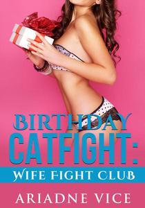 Birthday Catfight: Wife Fight Club