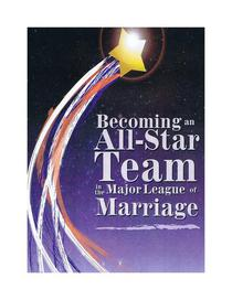 Becoming An All-Star Team In The Major League Of Marriage