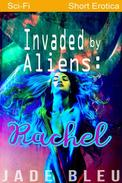 Invaded by Aliens: Rachel