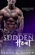 Sudden Heat (Love Under Fire Book 1)
