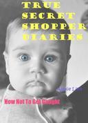 True Secret Shopper Diaries -- How NOT To Get Caught