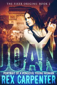 Joan: Portrait of a Vengeful Young Woman