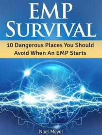 Emp Survival: 10 Dangerous Places You Should Avoid When An Emp Starts