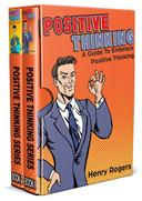 Positive Thinking: Positive Thinking Boxed Set Of The Power Of Positive Thinking