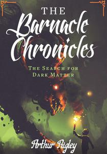The Barnacle Chronicles, The Search for Dark Matter