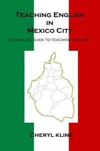 Teaching English in Mexico City - A Complete Guide to Teaching Privately