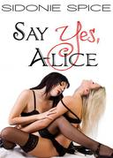 Say Yes, Alice