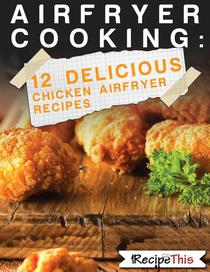 Air Fryer Cooking: 12 Delicious Chicken Air Fryer Recipes