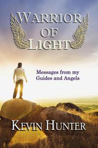 Warrior of Light: Messages from my Guides and Angels