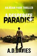 A Desperate Paradise: an Adam Park Thriller