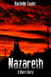 Nazareth (A Dystopian Short Story)