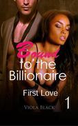 Bound to the Billionaire 1: First Love