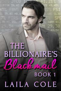The Billionaire's Blackmail - Book 1