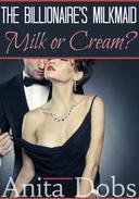 The Billionaire's Milkmaid - Milk or Cream?