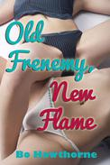 Old Frenemy, New Flame