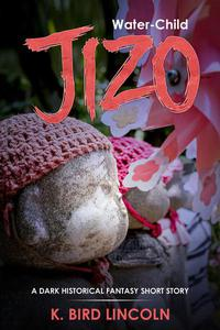 Water-Child Jizo: A dark historical fantasy short story