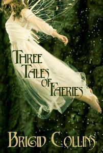 Three Tales of Faeries