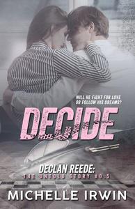 Decide (Declan Reede 0.5)