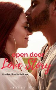 Open Door Love Story (Crossing, Diving In, My Remedy)