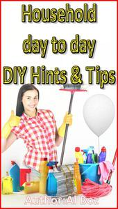 Household Day to Day DIY Hints