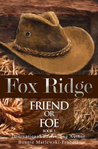 Fox Ridge, Friend or Foe, Book 3
