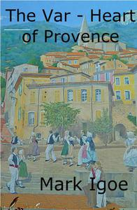 The Var - Heart of Provence