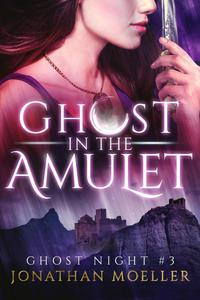 Ghost in the Amulet