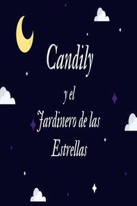 Candily y el Jardinero de las Estrellas