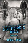 Girl Departs Three: Part 2