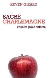 Sacré Charlemagne (théâtre pour enfants)
