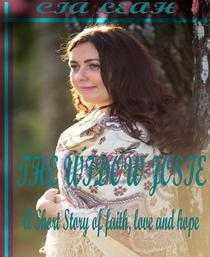 The Widow Josie: A Short Story Of Faith, Love And Hope