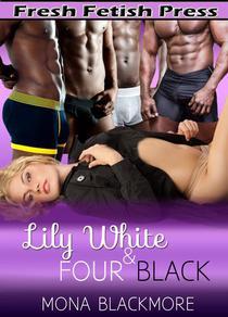 Lily White & Four Black