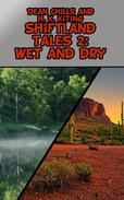 Shiftland Tales Volume 2: Wet and Dry