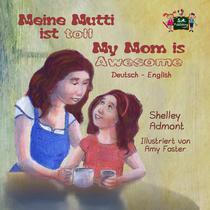 Meine Mutti ist toll My Mom is Awesome (German English Bilingual Edition)