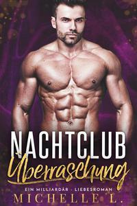 Nachtclub Überraschung: Ein Milliardär – Liebesroman