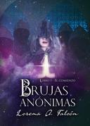 Brujas anónimas - Libro I - El comienzo