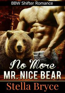 No More Mr. Nice Bear: BBW Shifter Romance