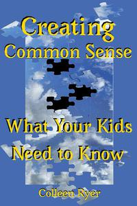 Creating Common Sense - What Your Kids Need to Know