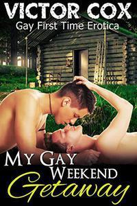 My Gay Weekend Getaway